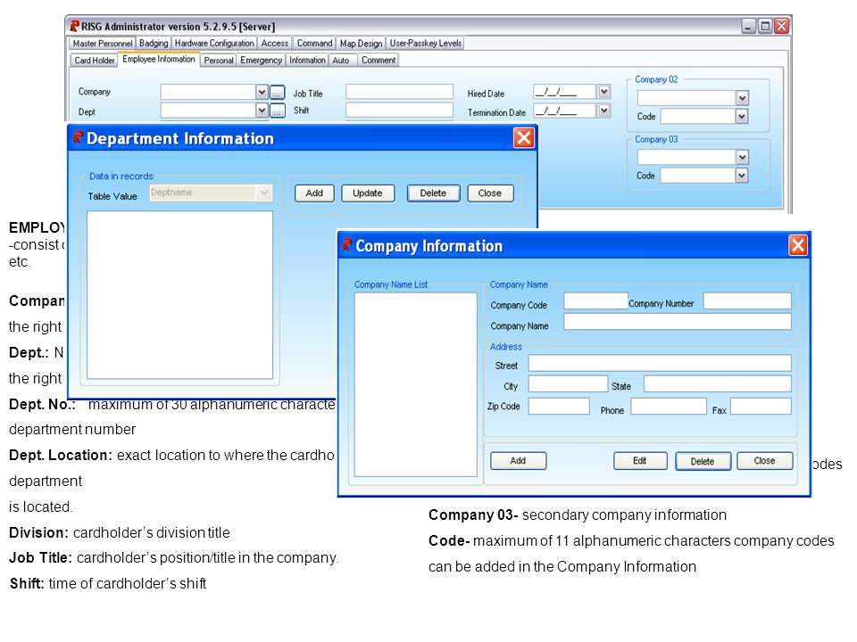 EMPLOYEE INFORMATION consist of cardholder's company information, status, department etc.