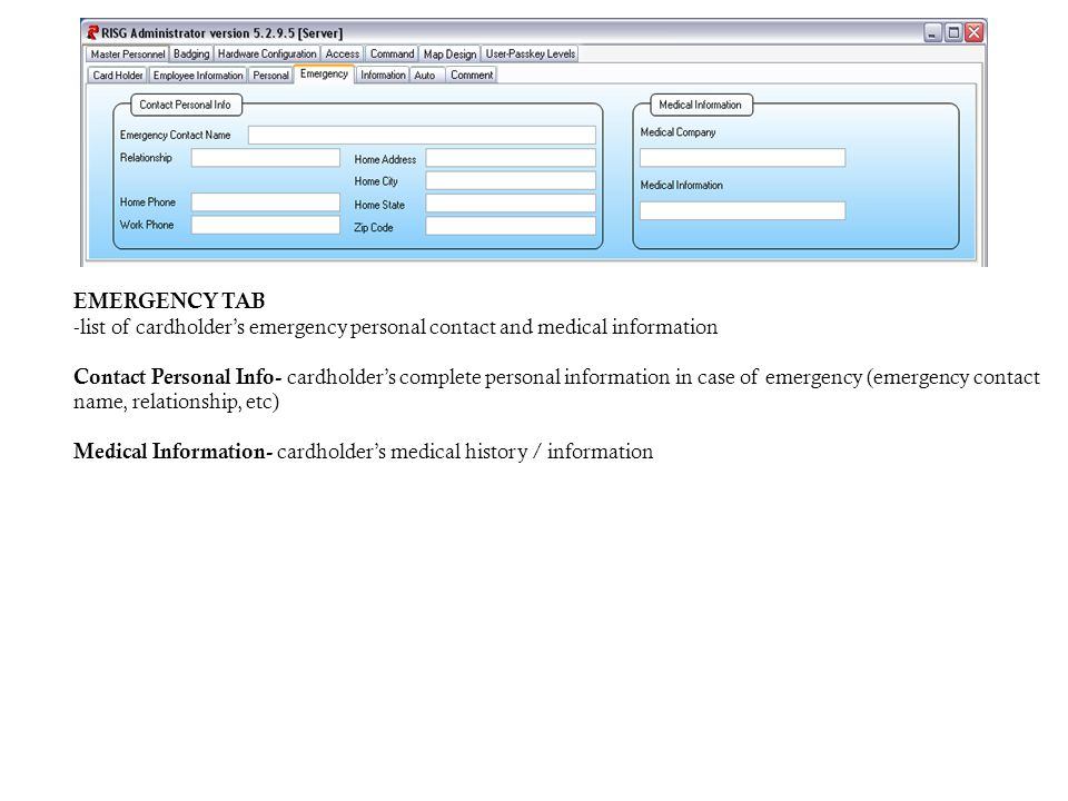 EMERGENCY TAB list of cardholder's emergency personal contact and medical information.