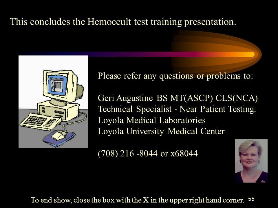 This concludes the Hemoccult test training presentation.