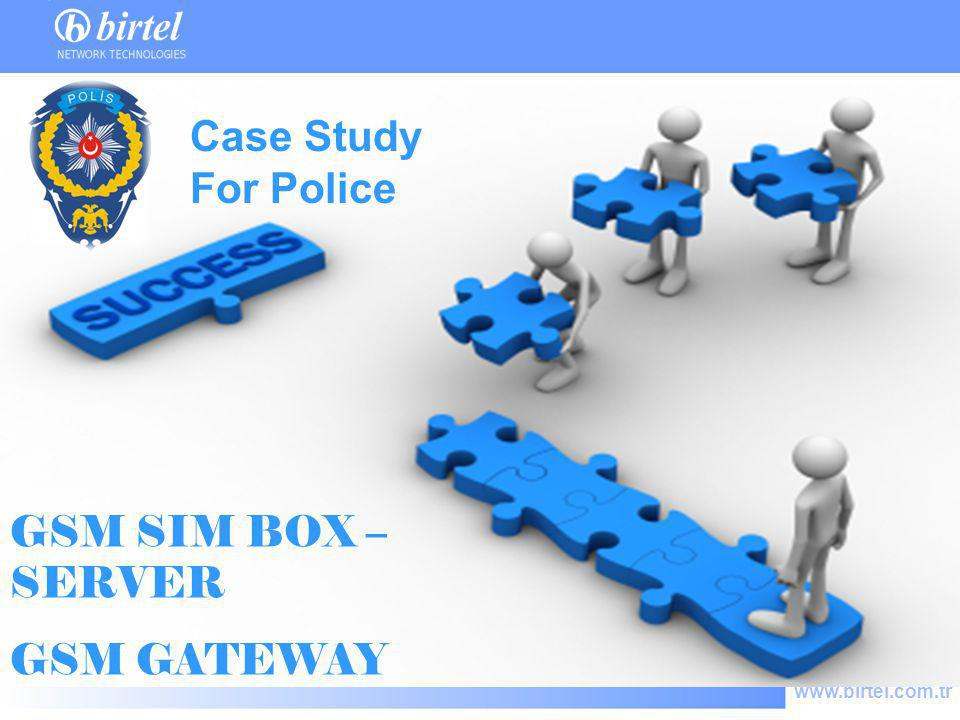 Case Study For Police GSM SIM BOX –SERVER GSM GATEWAY