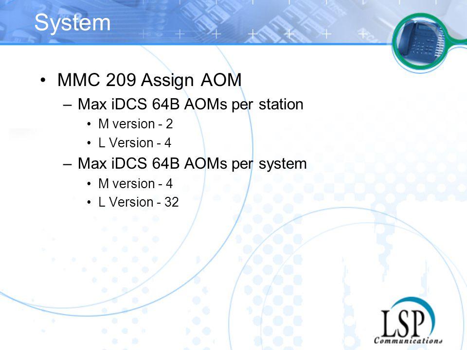 System MMC 209 Assign AOM Max iDCS 64B AOMs per station