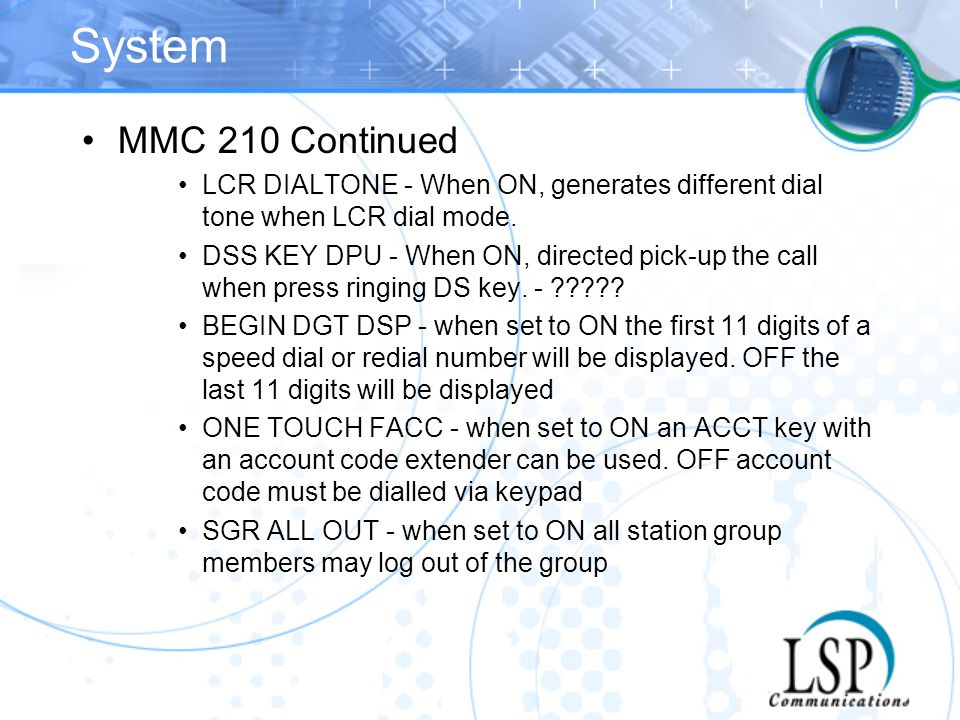 System MMC 210 Continued. LCR DIALTONE - When ON, generates different dial tone when LCR dial mode.