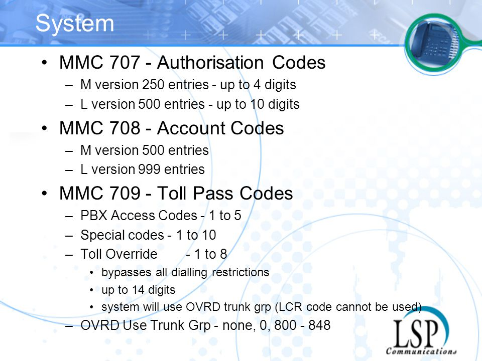 System MMC 707 - Authorisation Codes MMC 708 - Account Codes
