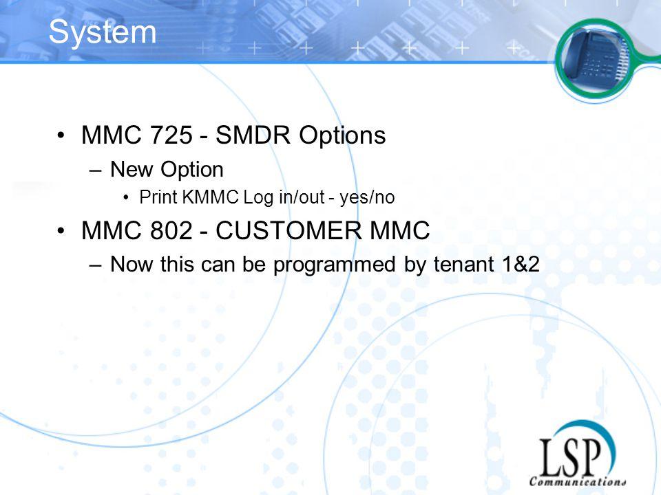System MMC 725 - SMDR Options MMC 802 - CUSTOMER MMC New Option