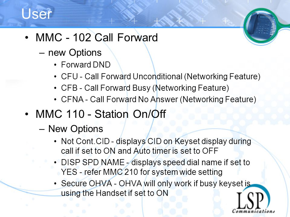 User MMC - 102 Call Forward MMC 110 - Station On/Off new Options