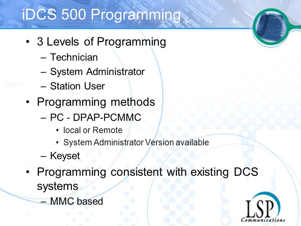 iDCS 500 Programming 3 Levels of Programming Programming methods
