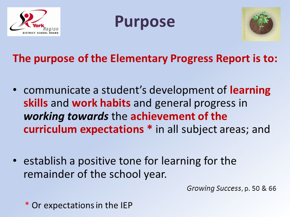 Purpose The purpose of the Elementary Progress Report is to: