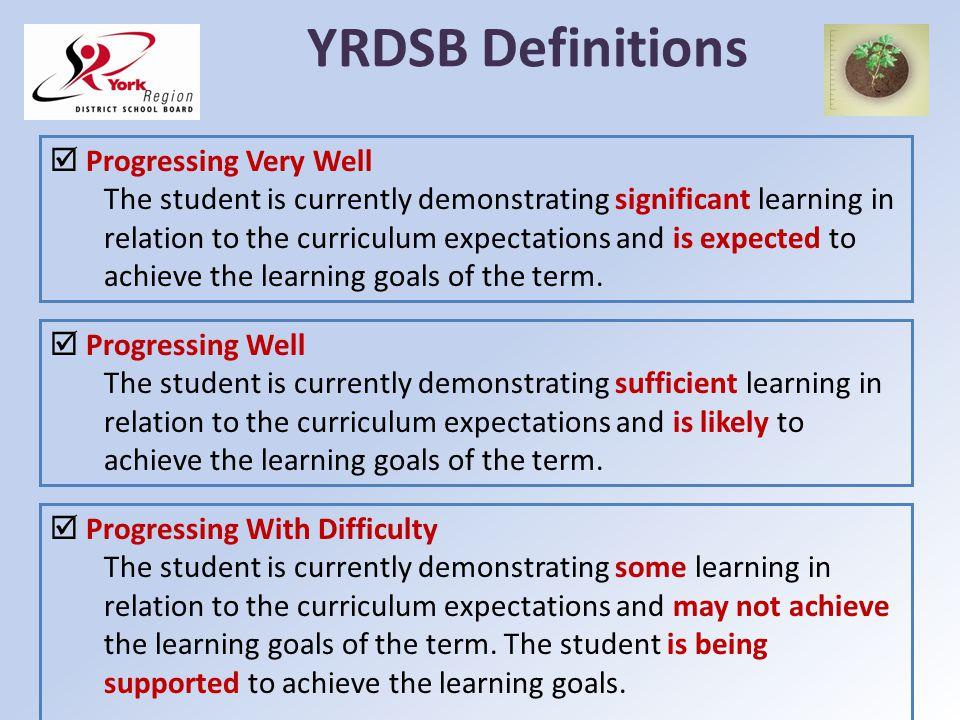 YRDSB Definitions  Progressing Very Well
