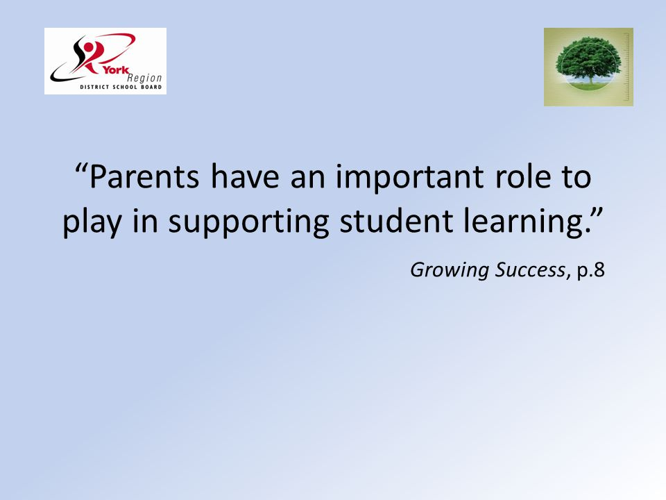 Parents have an important role to play in supporting student learning