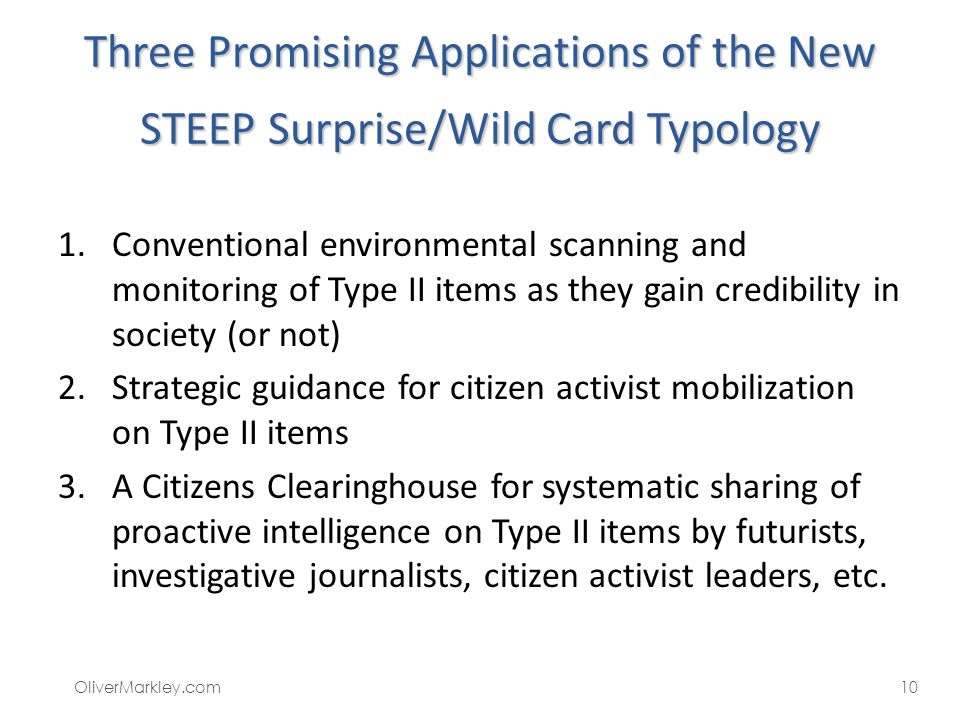 Three Promising Applications of the New STEEP Surprise/Wild Card Typology