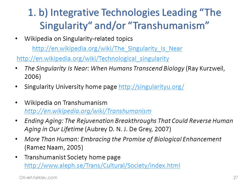 1. b) Integrative Technologies Leading The Singularity and/or Transhumanism