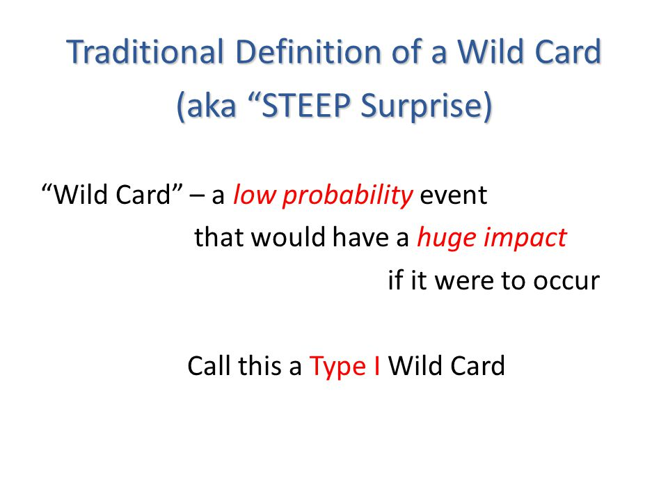 Traditional Definition of a Wild Card (aka STEEP Surprise)