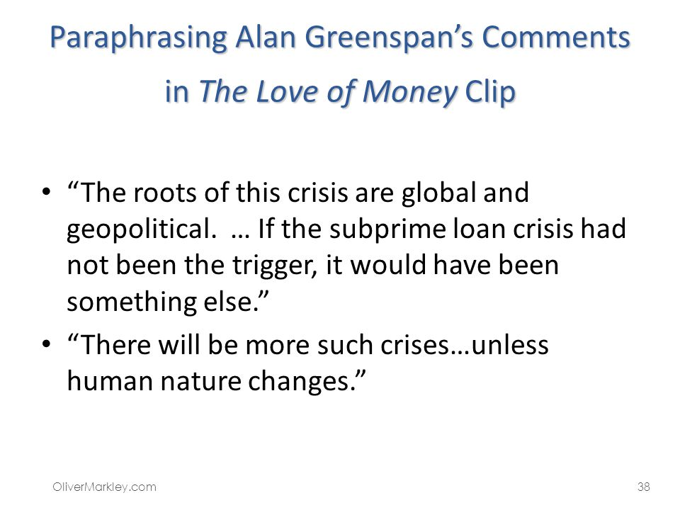 Paraphrasing Alan Greenspan's Comments in The Love of Money Clip
