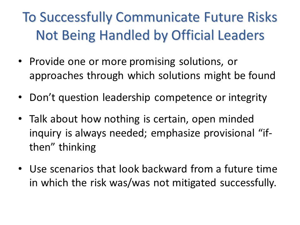 To Successfully Communicate Future Risks Not Being Handled by Official Leaders