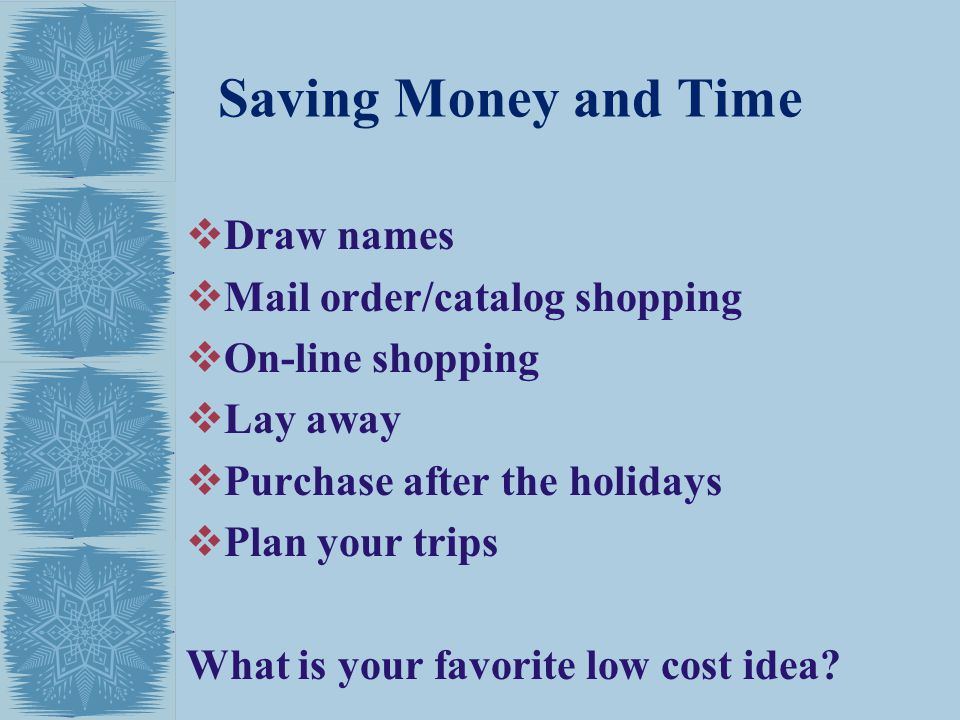 Saving Money and Time Draw names Mail order/catalog shopping