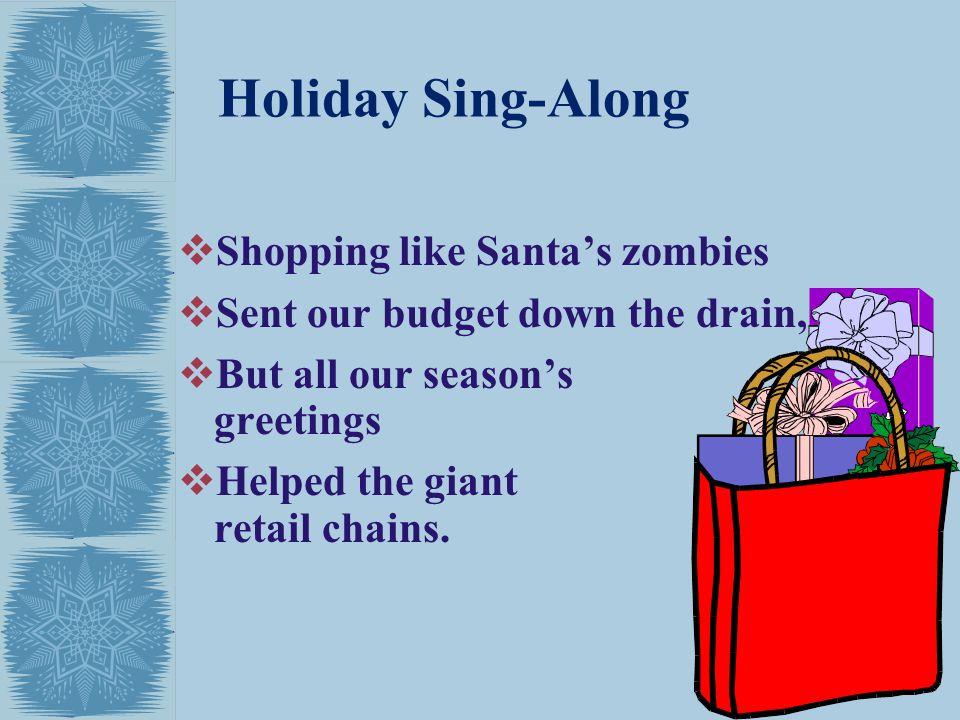 Holiday Sing-Along Shopping like Santa's zombies