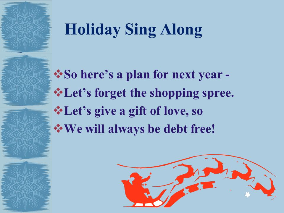 Holiday Sing Along So here's a plan for next year -