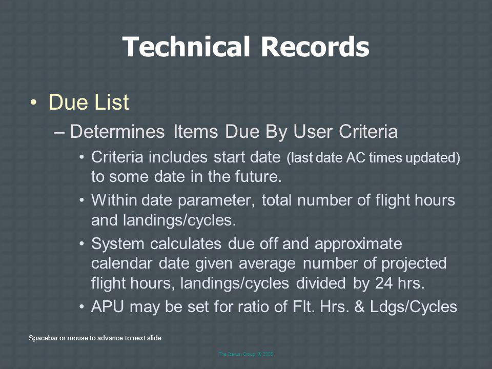 Technical Records Due List Determines Items Due By User Criteria