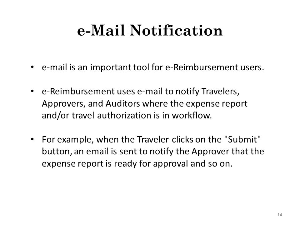 e-Mail Notification e-mail is an important tool for e-Reimbursement users.