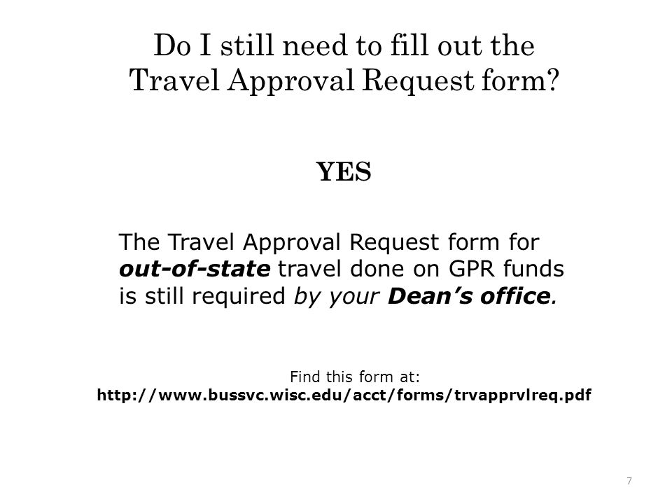 Do I still need to fill out the Travel Approval Request form