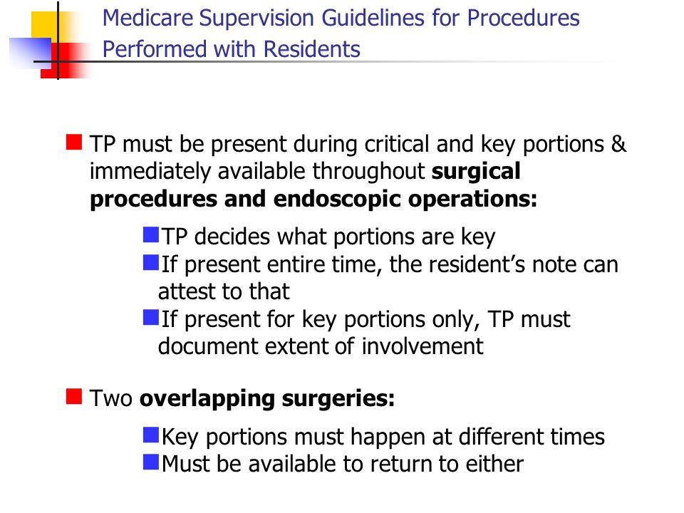 Medicare Supervision Guidelines for Procedures Performed with Residents