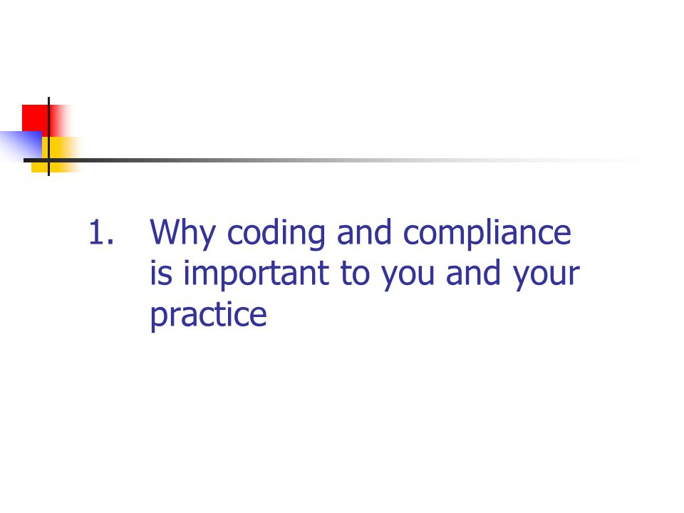 Why coding and compliance is important to you and your practice