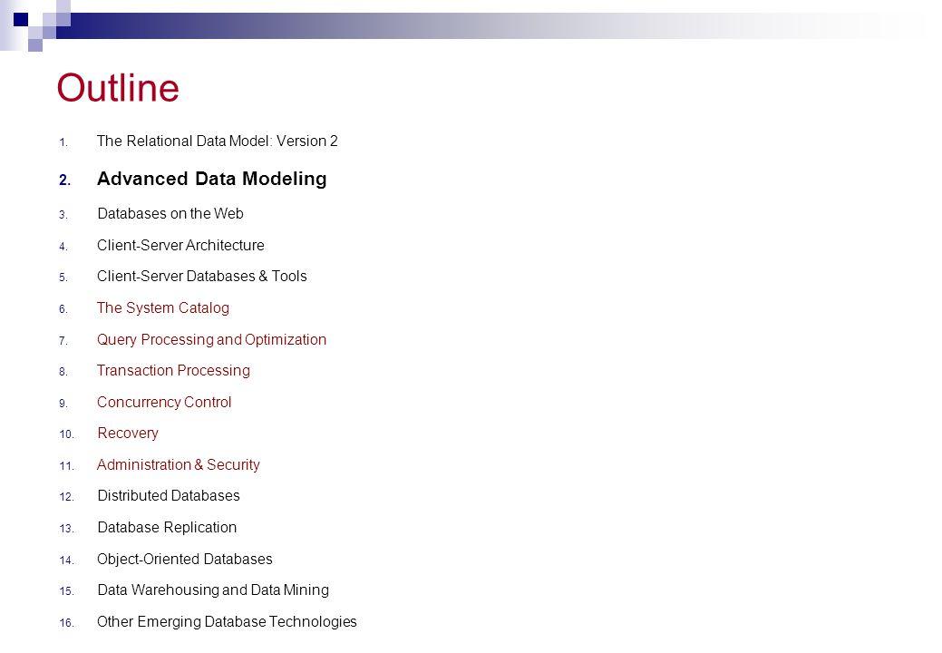 Outline Advanced Data Modeling The Relational Data Model: Version 2
