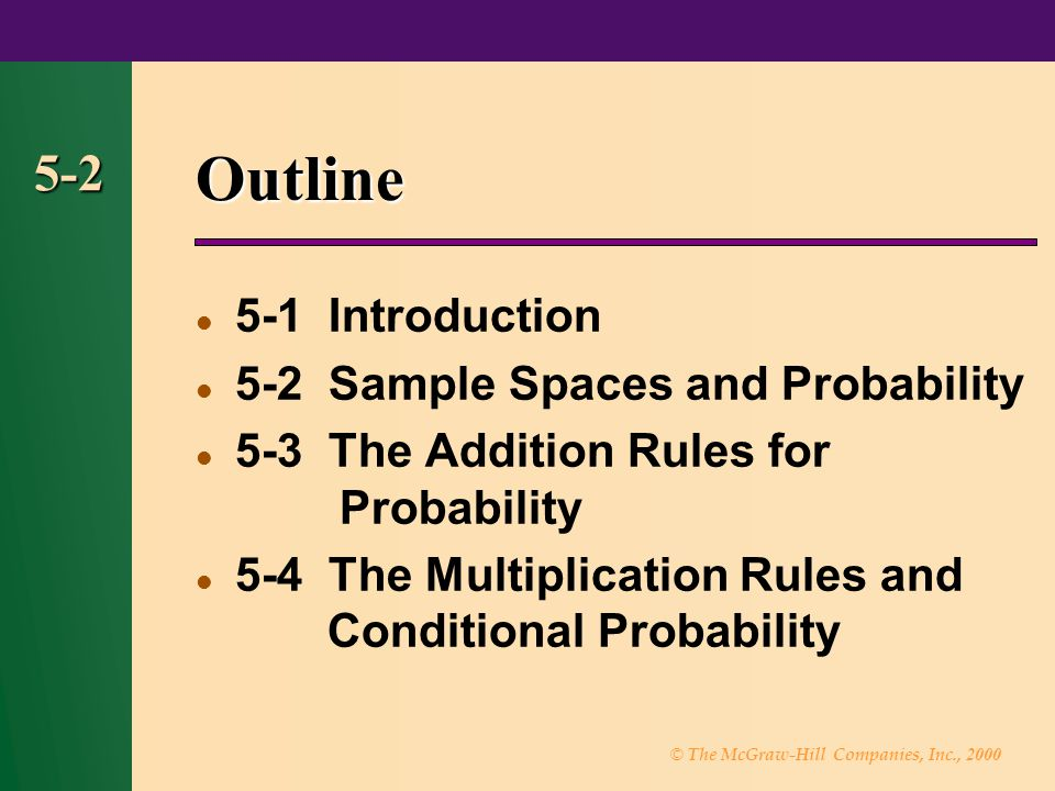 Outline 5-2 5-1 Introduction 5-2 Sample Spaces and Probability