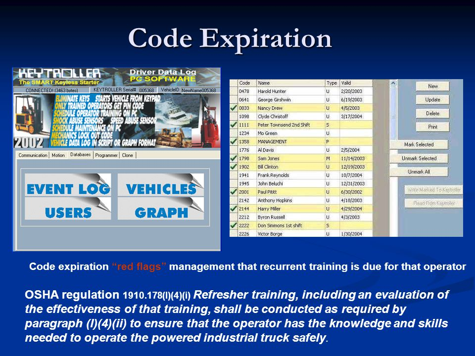 Code Expiration Code expiration red flags management that recurrent training is due for that operator.