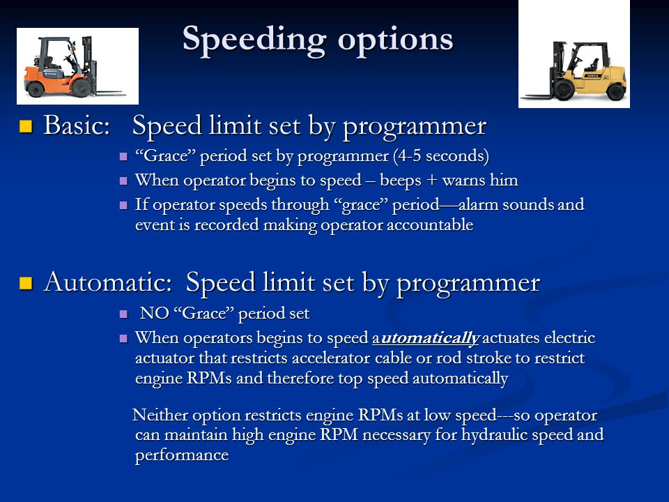 Speeding options Basic: Speed limit set by programmer