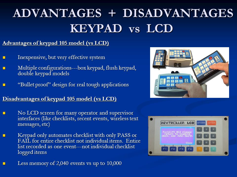 ADVANTAGES + DISADVANTAGES KEYPAD vs LCD