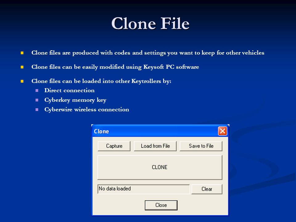 Clone File Clone files are produced with codes and settings you want to keep for other vehicles.
