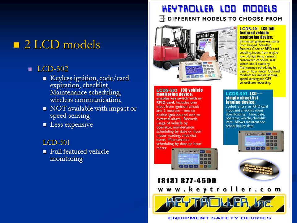 2 LCD models LCD-502. Keyless ignition, code/card expiration, checklist, Maintenance scheduling, wireless communication,