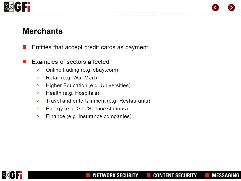 Merchants Entities that accept credit cards as payment