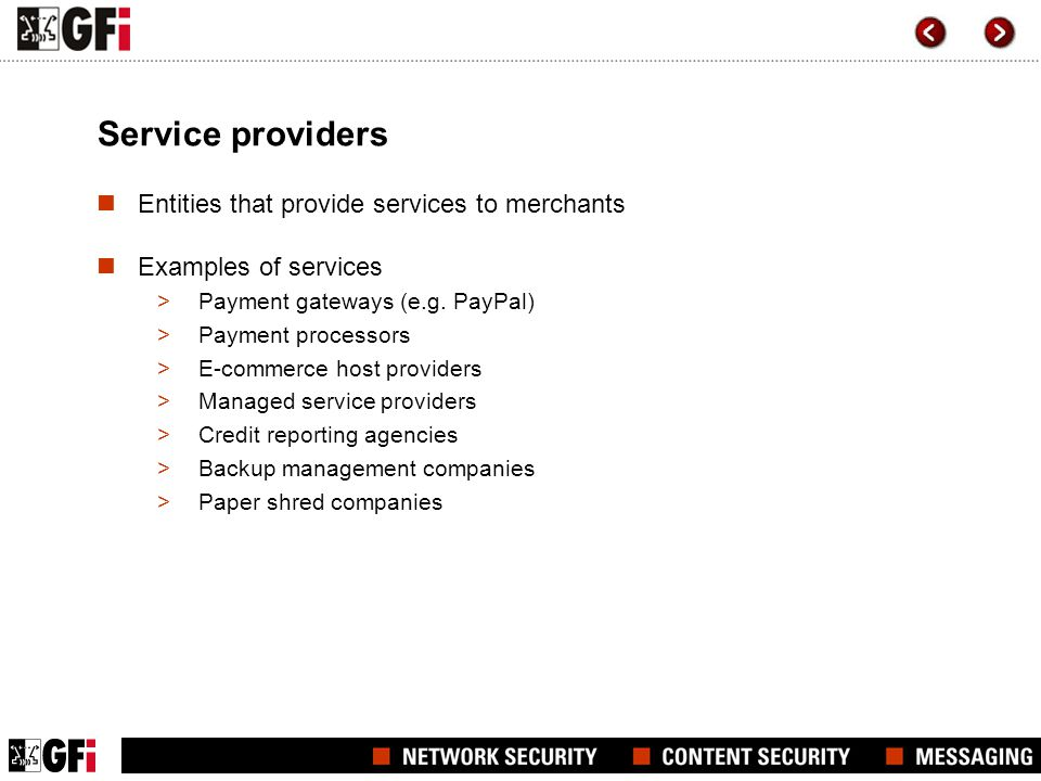 Service providers Entities that provide services to merchants