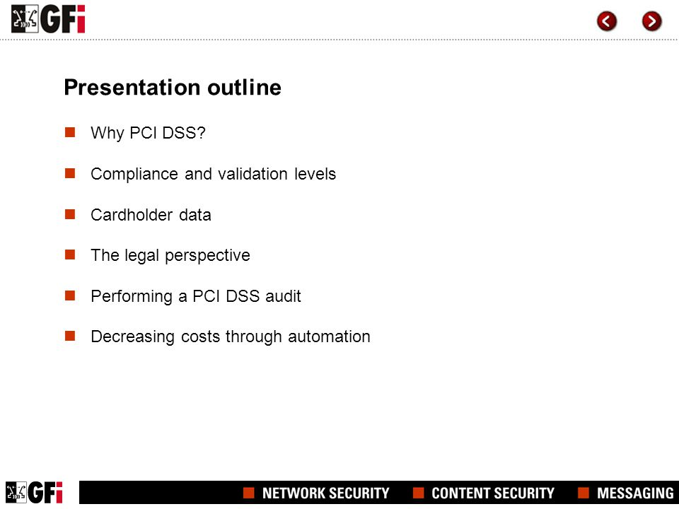 Presentation outline Why PCI DSS Compliance and validation levels