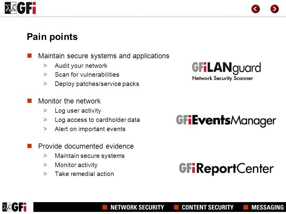 Pain points Maintain secure systems and applications