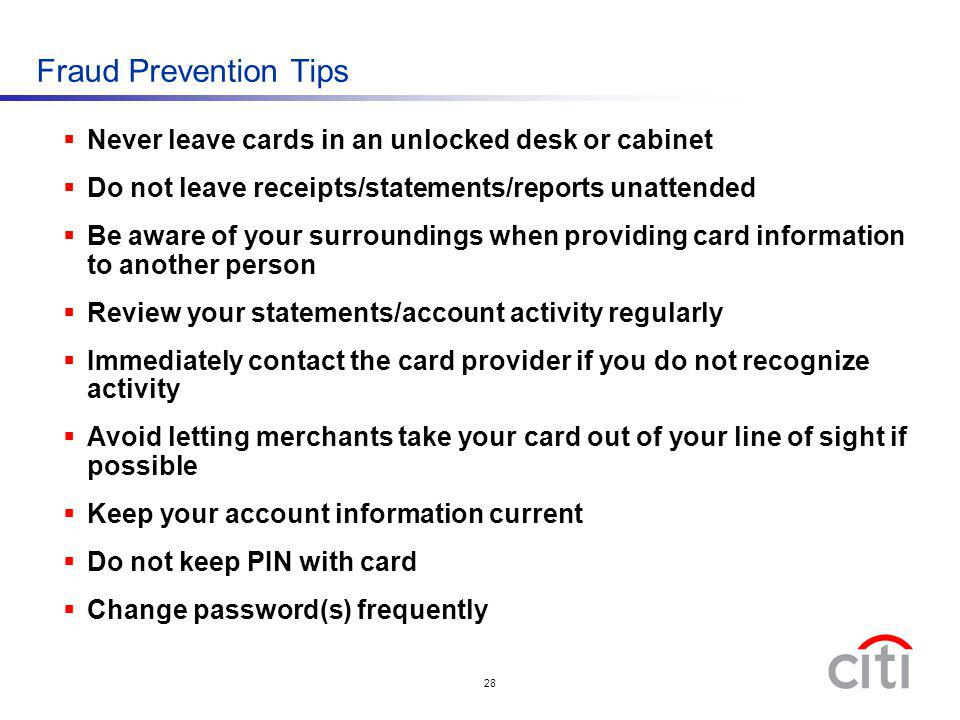 Fraud Prevention Tips Never leave cards in an unlocked desk or cabinet