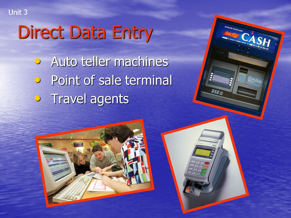 Direct Data Entry Auto teller machines Point of sale terminal