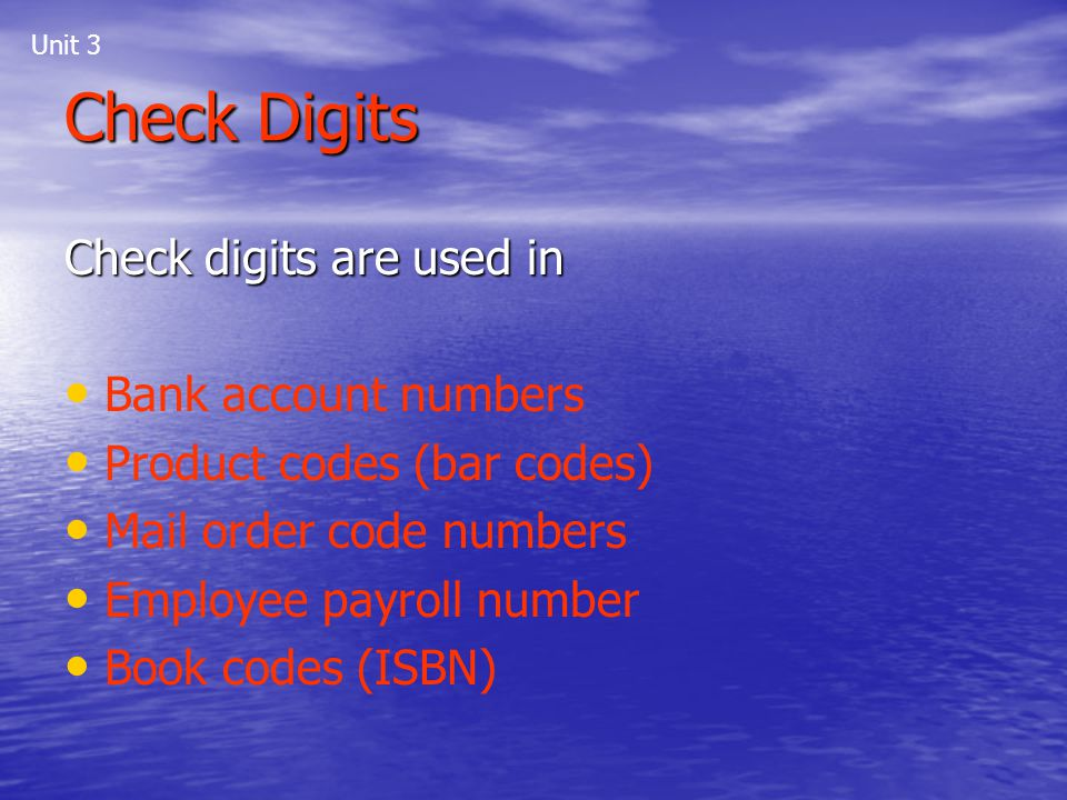 Check Digits Check digits are used in Bank account numbers