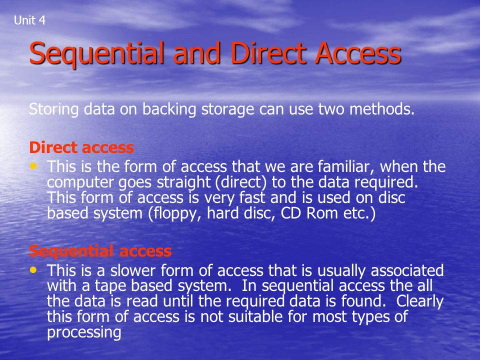 Sequential and Direct Access