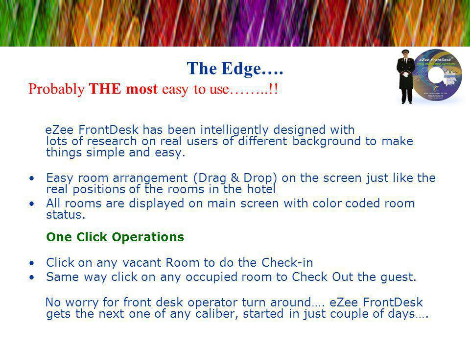 The Edge…. Probably THE most easy to use……..!!
