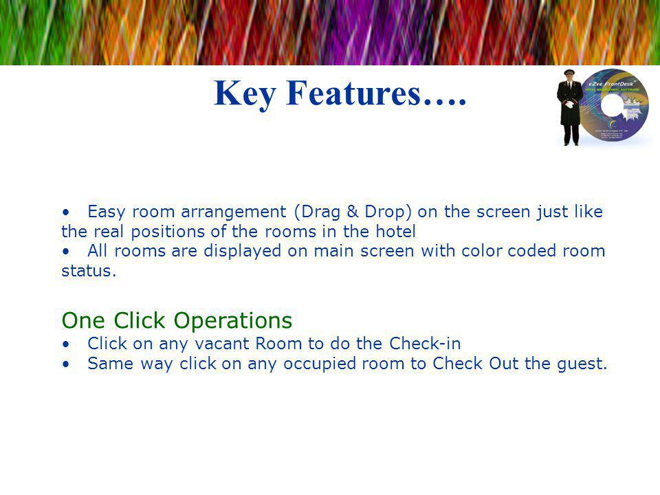 Key Features…. One Click Operations