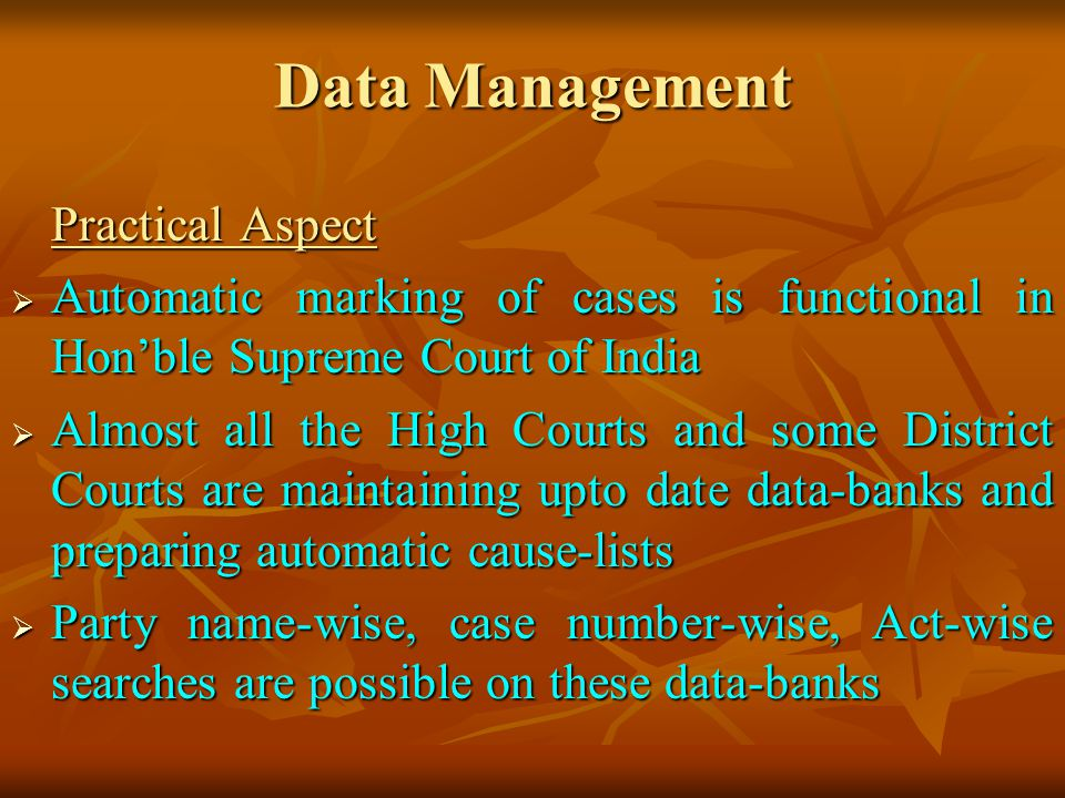 Data Management Practical Aspect. Automatic marking of cases is functional in Hon'ble Supreme Court of India.
