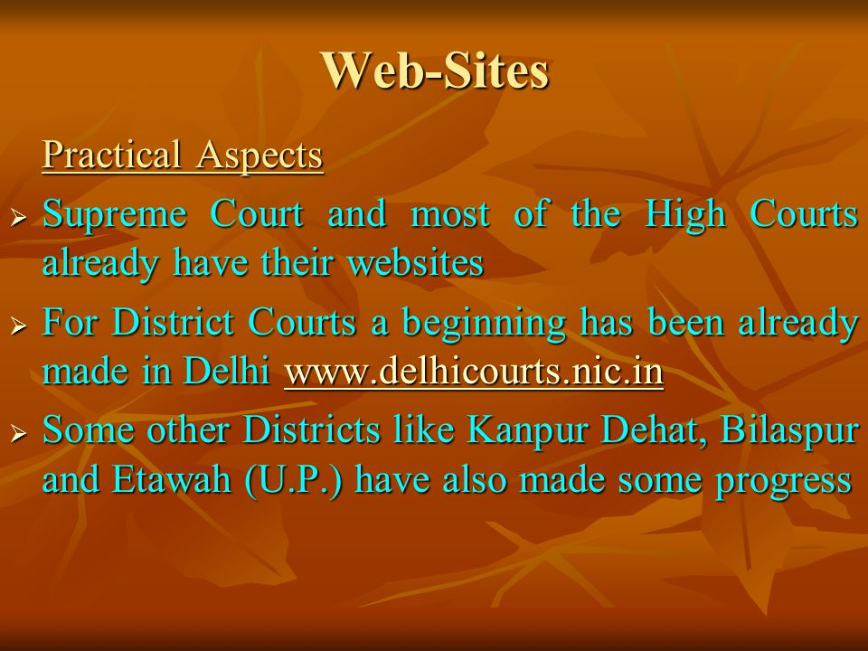 Web-Sites Practical Aspects. Supreme Court and most of the High Courts already have their websites.