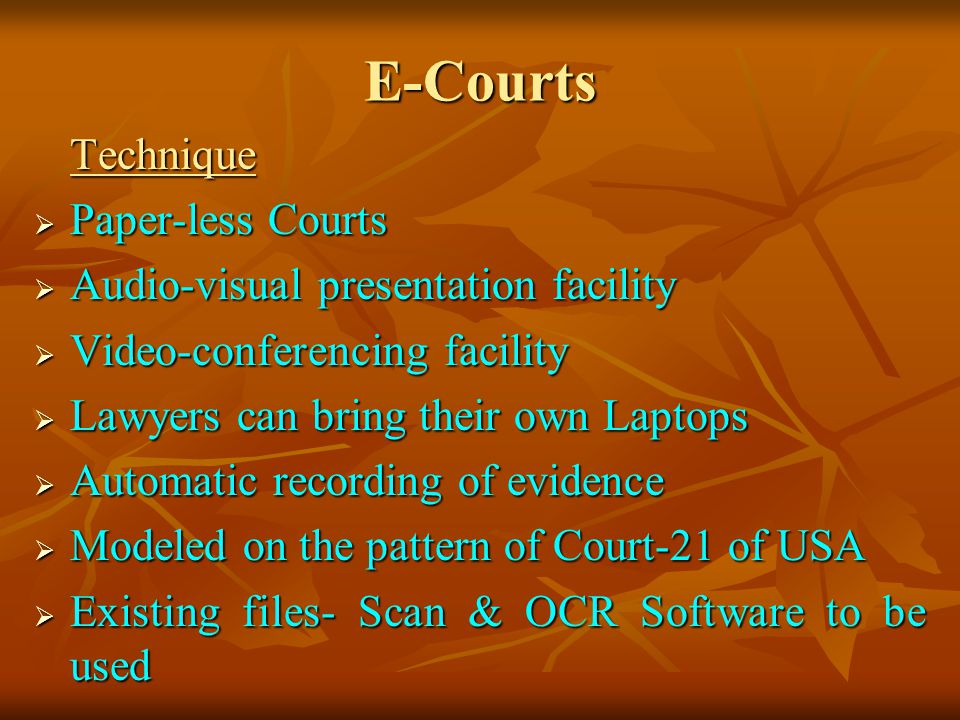 E-Courts Paper-less Courts Audio-visual presentation facility
