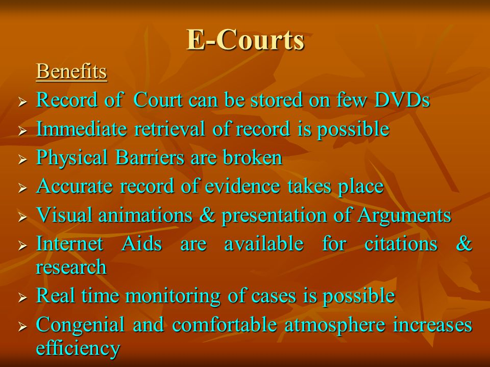 E-Courts Benefits Record of Court can be stored on few DVDs