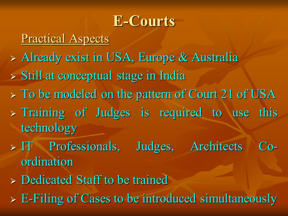 E-Courts Practical Aspects Already exist in USA, Europe & Australia