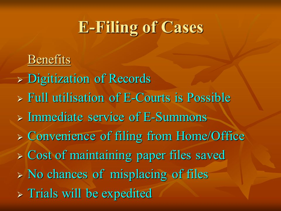 E-Filing of Cases Digitization of Records