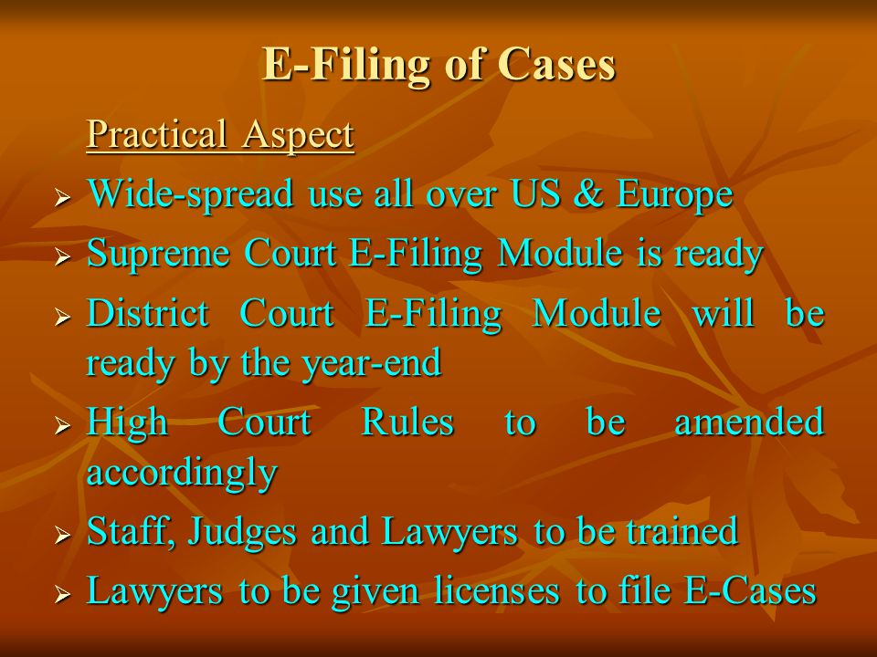 E-Filing of Cases Wide-spread use all over US & Europe
